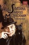 Saatana saapuu Moskovaan by Mikhail Bulgakov