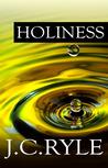 Holiness: Its Nat...