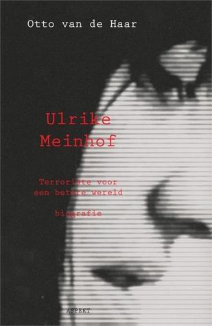 Ulrike Meinhof: Terrorist voor een Betere Wereld
