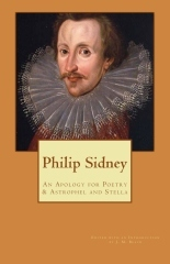 Sir Philip Sidney: An Apology for Poetry & Astrophel and Stella