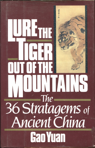 Lure The Tiger Out Of The Mountains The Thirty Six Stratagems Of