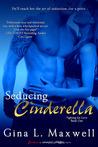 Seducing Cinderella by Gina L. Maxwell
