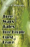 Tree Wars Tales of the Tree People Quest for Peace