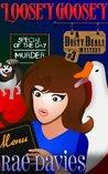 Loosey Goosey (Dusty Deals Mystery #3)