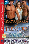 Bodyguards of Pleasure by Melody Snow Monroe