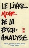 Le livre noir de la psychanalyse: Vivre, penser et aller mieux sans Freud