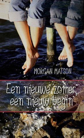 Een nieuwe zomer, een nieuw begin by Morgan Matson