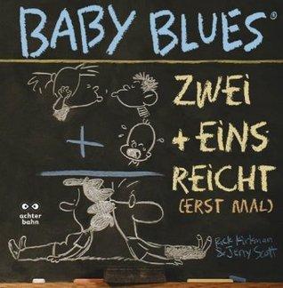 Téléchargement gratuit des meilleurs livres Baby Blues 10: Zwei + Eins = Reicht (erst mal) PDF ePub MOBI by Rick Kirkman, Jerry Scott