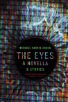 The Eyes: A Novella & Stories