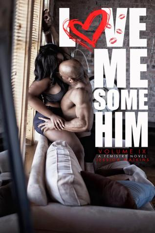 Love Me Some Him By Jessica N Watkins