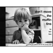 Don't Move the Muffin Tins by Bev Bos