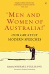 'Men And Women Of Australia!': Our Greatest Modern Speeches