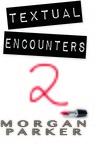 Textual Encounters 2 (Textual Encounters, #2)
