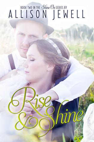Rise and Shine (Shine On, #2)