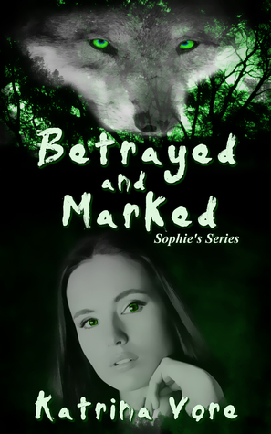 Betrayed and Marked(Sophie's Series)