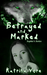 Betrayed and Marked  (Sophi...