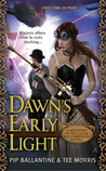 Dawn's Early Light by Pip Ballantine