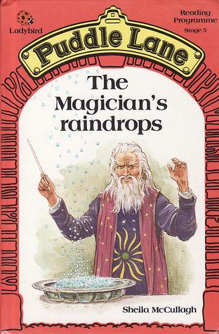 The Magician's Raindrops (Puddle Lane Stage 5 Book 1)