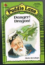 Danger! Dragon! (Puddle Lane Series 2 Book 9)