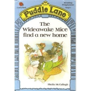The Wideawake Mice Find A New Home (Puddle Lane Stage 1 Book 17)