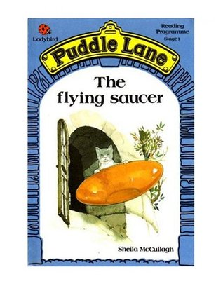 The Flying Saucer (Puddle Lane Stage 1 Book 7)