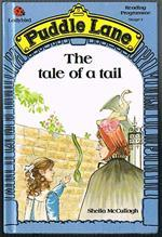 Tale of a Tail (Puddle Lane Stage 1 Book 9)