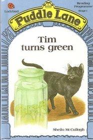 Tim Turns Green (Puddle Lane Stage 1 Book 12)