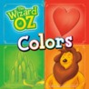 The Wizard of Oz Colors by Jill Kalz