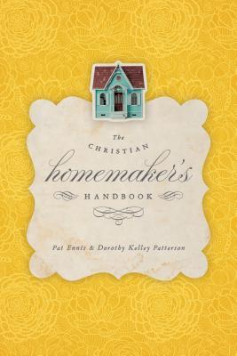The Christian Homemaker's Handbook