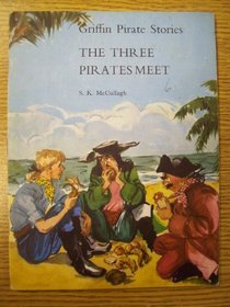 The Three Pirates Meet (Griffin Pirate Stories Series 1 Book 6)