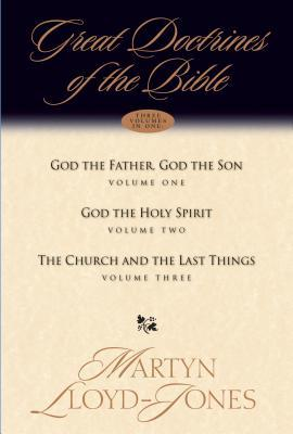 Great Doctrines of the Bible: Volume I God the Father, God the Son/Volume II God the Holy Spirit/Volume III the Church and the Last Things