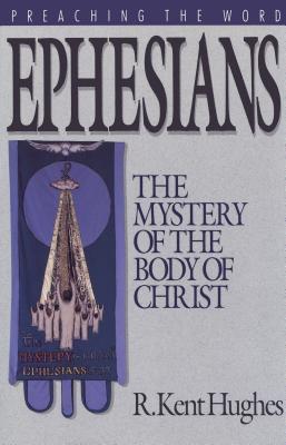 Ephesians by R. Kent Hughes