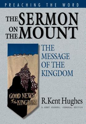The Sermon on the Mount by R. Kent Hughes