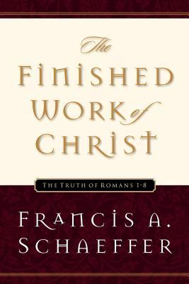The Finished Work of Christ by Francis A. Schaeffer