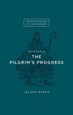 Bunyans the Pilgrims Progress(Christian Guides to the Classics)