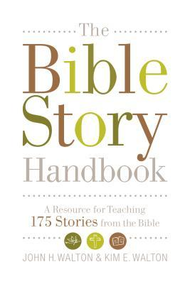 The Bible Story Handbook by John H. Walton
