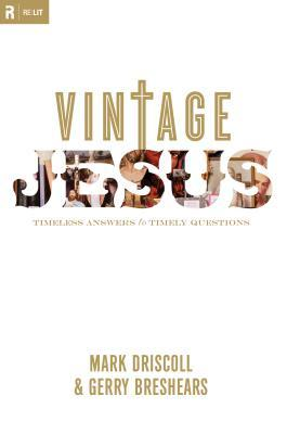 Vintage Jesus: Timeless Answers to Timely Questions
