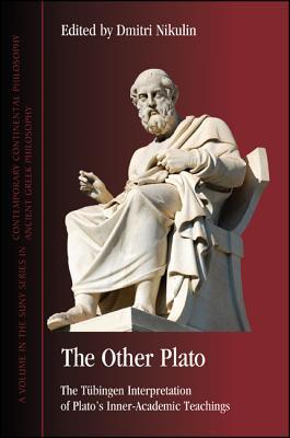 the-other-plato-the-t-bingen-interpretation-of-plato-s-inner-academic-teachings