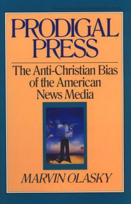 prodigal-press-the-anti-christian-bias-of-the-american-news-media