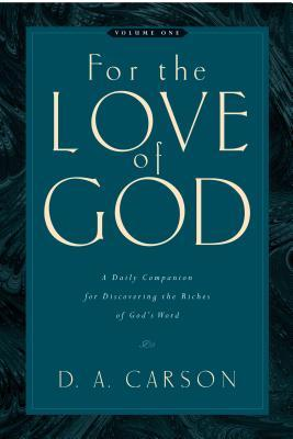 For the Love of God by D.A. Carson