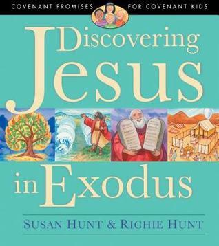 Discovering Jesus in Exodus by Susan  Hunt