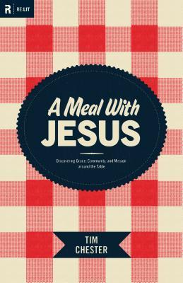 A Meal with Jesus by Tim Chester