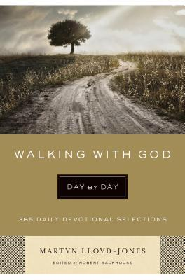 Walking with God Day by Day: 365 Daily Devotional Selections(Life in Christ: Studies in I John 2)