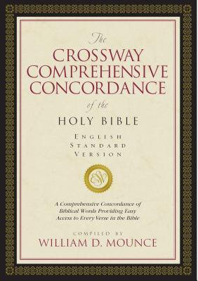 The Crossway Comprehensive Concordance of the Holy Bible: English Standard Version