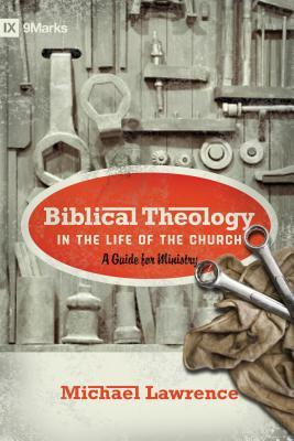 Biblical Theology in the Life of the Church: A Guide for Ministry