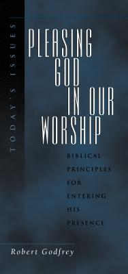 Pleasing God in Our Worship