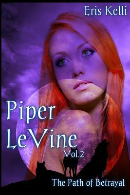 Ebook Piper Levine, the Path of Betrayal by Eris Kelli PDF!