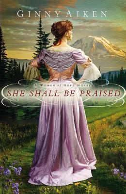 She Shall Be Praised (Women of Hope #3)