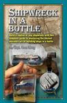 Shipwreck in a Bottle by Dan Berg