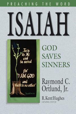 Isaiah by Raymond C. Ortlund Jr.